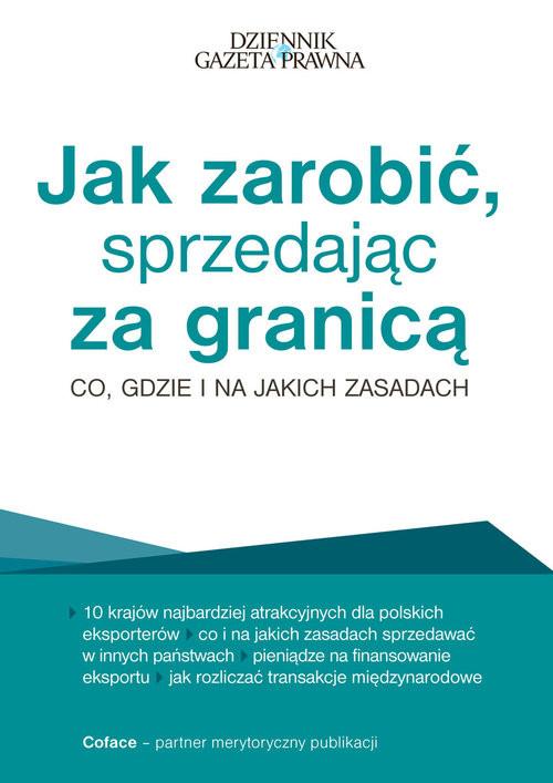 okładka Jak zarobić, sprzedając za granicą Co, gdzie i na jakich zasadach, Książka | Grzegorz Sielewicz, Maciej Jasiński, Stachows