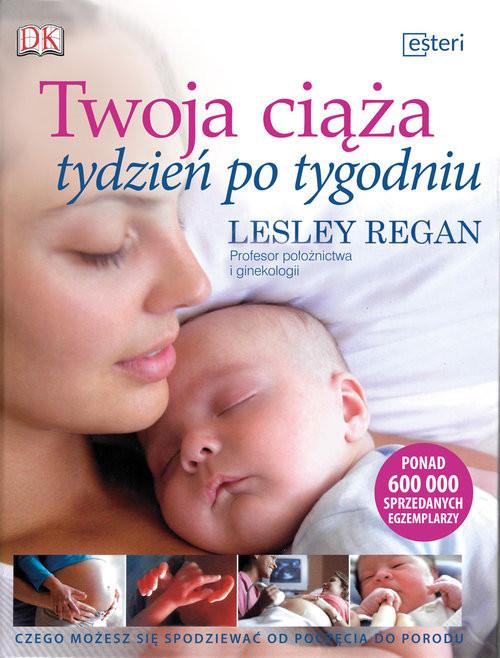 okładka Twoja ciąża tydzień po tygodniu, Książka | Regan Lesley