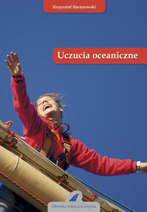 okładka Uczucia oceaniczne, Książka | Baranowski Krzysztof
