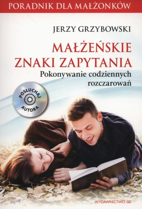 okładka Małżeńskie znaki zapytania + CD Pokonywanie codziennych rozczarowańksiążka |  | Grzybowski Jerzy