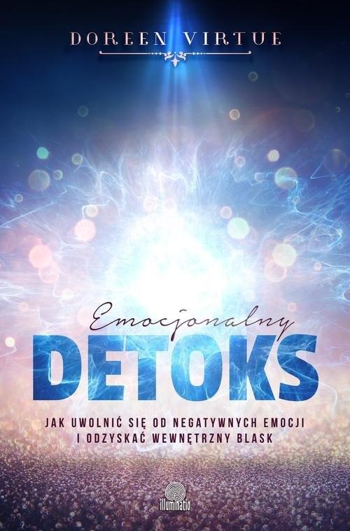 okładka Emocjonalny detoks Jak uwolnić się od negatywnych emocji i odzyskać wewnętrzny blask, Książka   Virtue Doreen