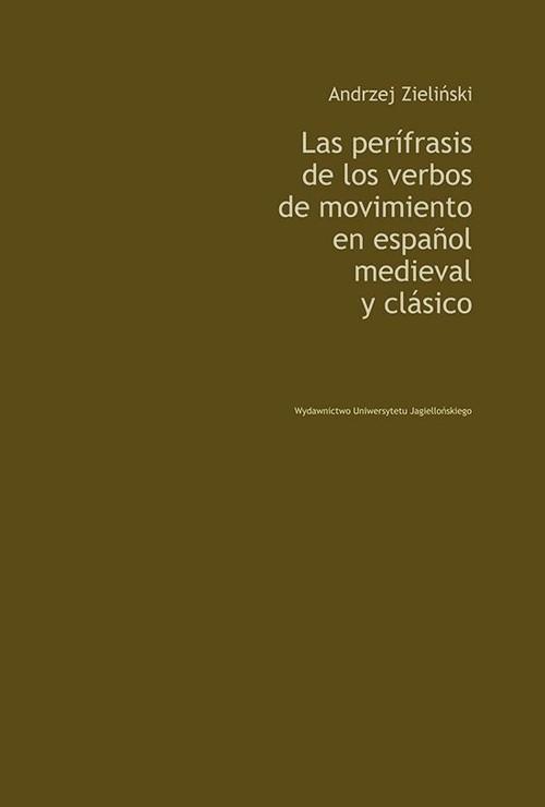 okładka Las perifrasis de los verbos de movimiento en espanol medieval y clasico, Książka | Zieliński Andrzej