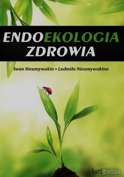 okładka Endoekologia zdrowia, Książka | Iwan Nieumywakin, Ludmiła Nieumywakina