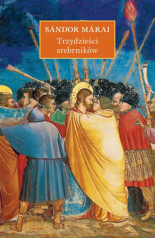 okładka Trzydzieści srebrników, Książka | Sándor Márai