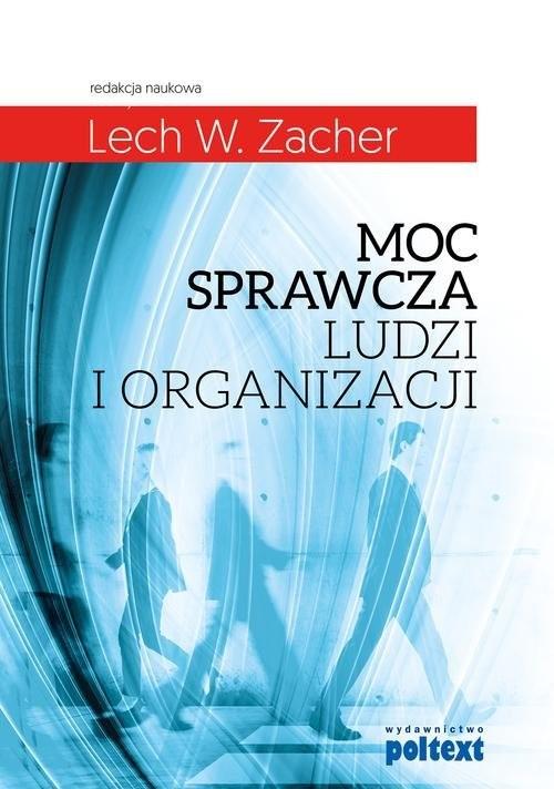okładka Moc sprawcza ludzi i organizacji, Książka |