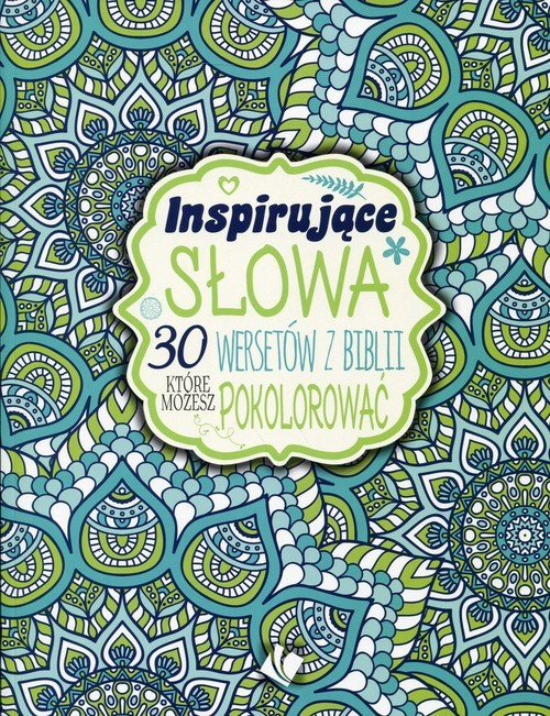 okładka Inspirujące słowa 30 wersetów z Biblii, które możesz pokolorować Kolorowanka dla dorosłych, Książka |