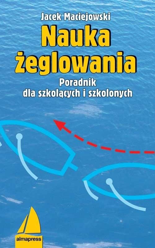 okładka Nauka żeglowania, Książka | Maciejowski Jacek