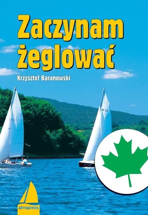 okładka Zaczynam żeglować, Książka | Baranowski Krzysztof