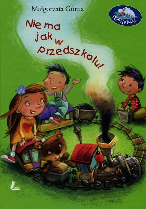 okładka Nie ma jak w przedszkolu, Książka   Górna Małgorzata