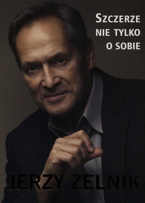 okładka Szczerze nie tylko o sobie, Książka | Zelnik Jerzy
