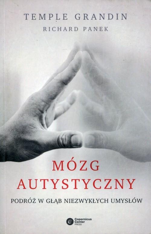 okładka Mózg autystyczny Podróż w głąb niezwykłych umysłów, Książka | Temple Grandin, Richard Panek