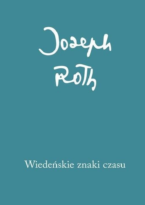 okładka Wiedeńskie znaki czasu. Felietony z lat 1915-1919, Książka | Roth Joseph