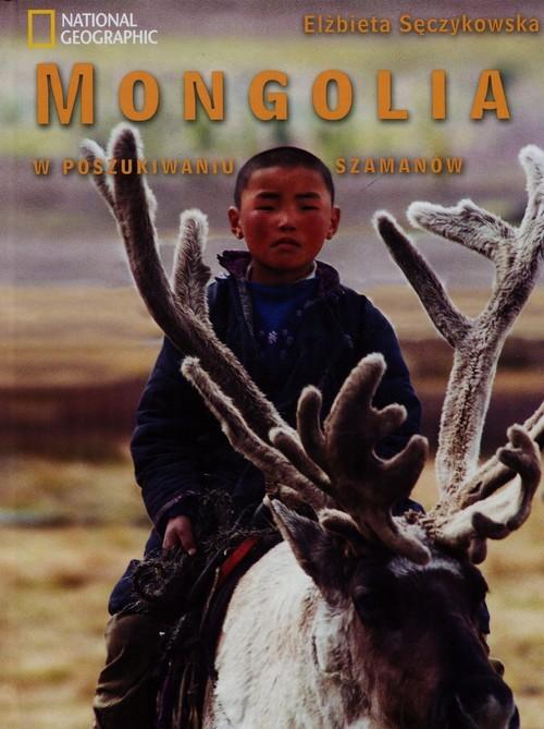 okładka Mongolia W poszukiwaniu szamanów, Książka | Sęczykowska Elżbieta