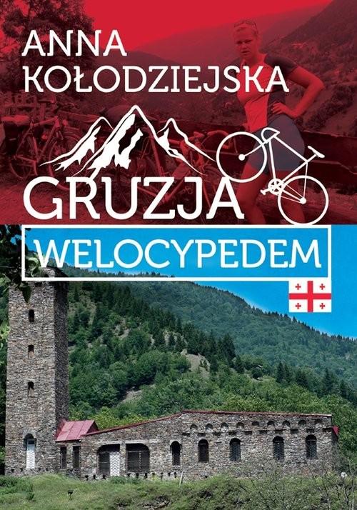 okładka Gruzja welocypedem, Książka | Kołodziejska Anna