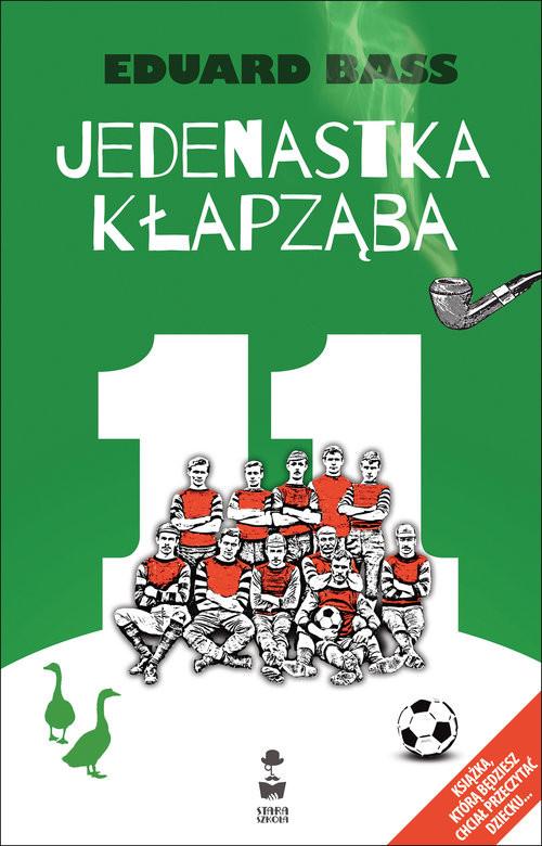 okładka Jedenastka Kłapząba, Książka | Eduard Bass