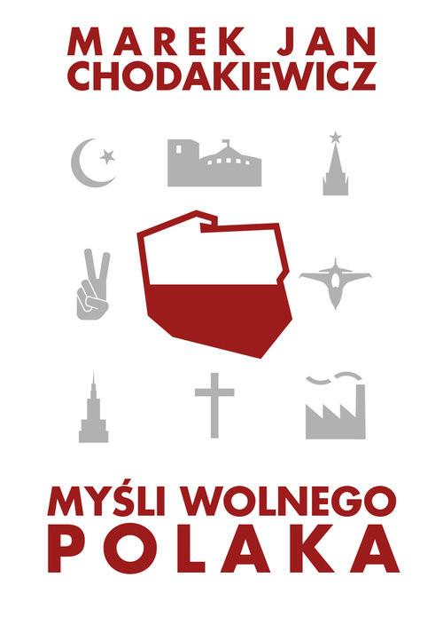 okładka Myśli wolnego Polaka, Książka | Marek Jan Chodakiewicz