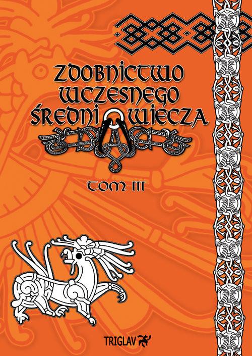 okładka Zdobnictwo wczesnego średniowiecza Tom 3, Książka | Igor D. Górewicz