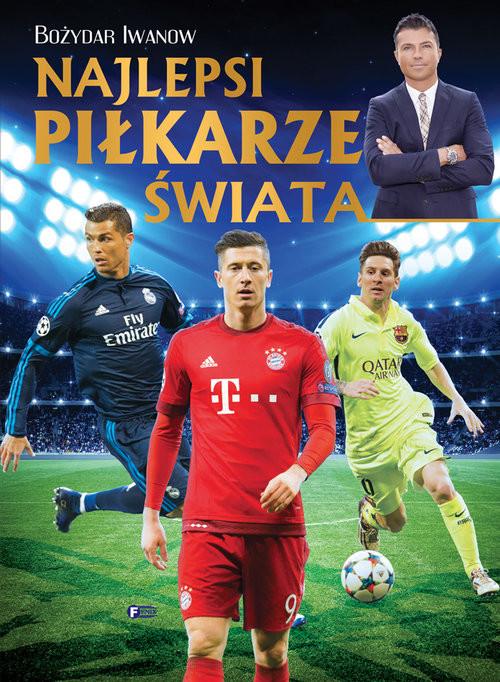 okładka Najlepsi piłkarze świata, Książka | Iwanow Bożydar