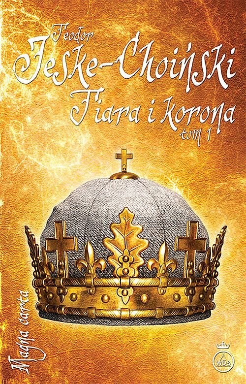 okładka Tiara i korona Tom 1, Książka | Jeske-Choiński Teodor