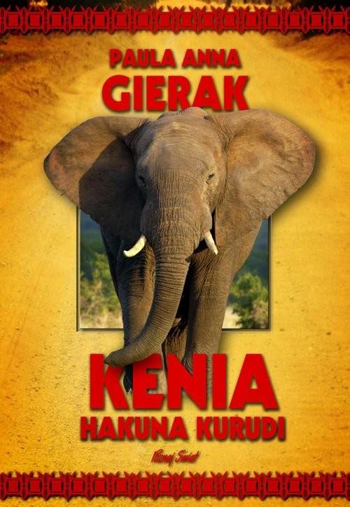 okładka Kenia Hakuna Kurudi, Książka | Paula Anna Gierak