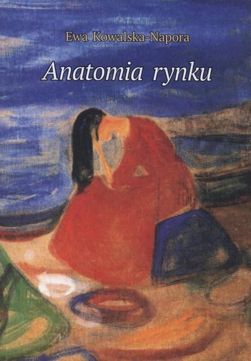 okładka Anatomia rynku, Książka | Ewa Kowalska-Napora