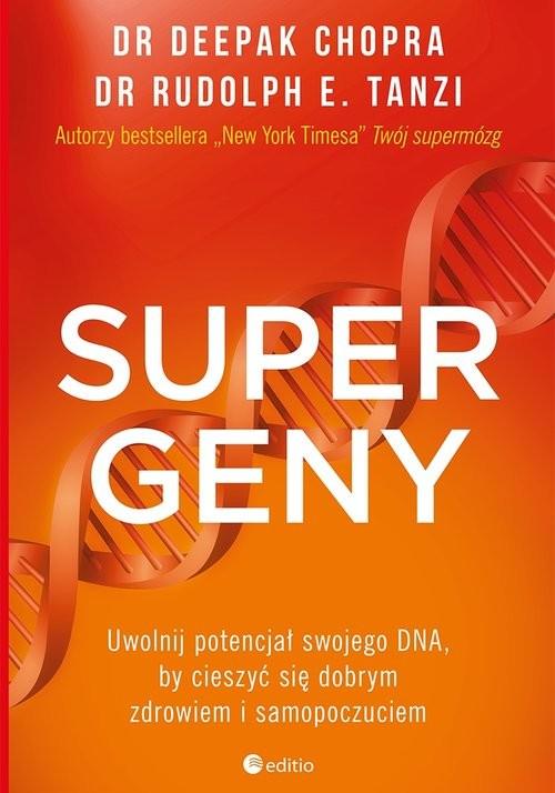 okładka Supergeny Uwolnij potencjał swojego DNA, by cieszyć się dobrym zdrowiem i samopoczuciem, Książka   Deepak  Chopra, Rudolph E. Tanzi