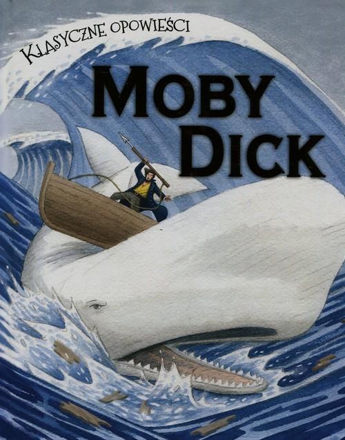 okładka Klasyczne opowieści Moby Dick. KsiążkaMorton Sasha