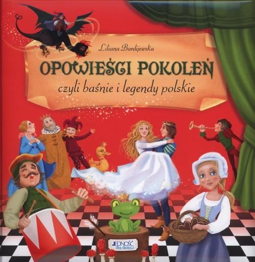 okładka Opowieści pokoleń czyli baśnie i legendy polskie, Książka | Bardijewska Liliana