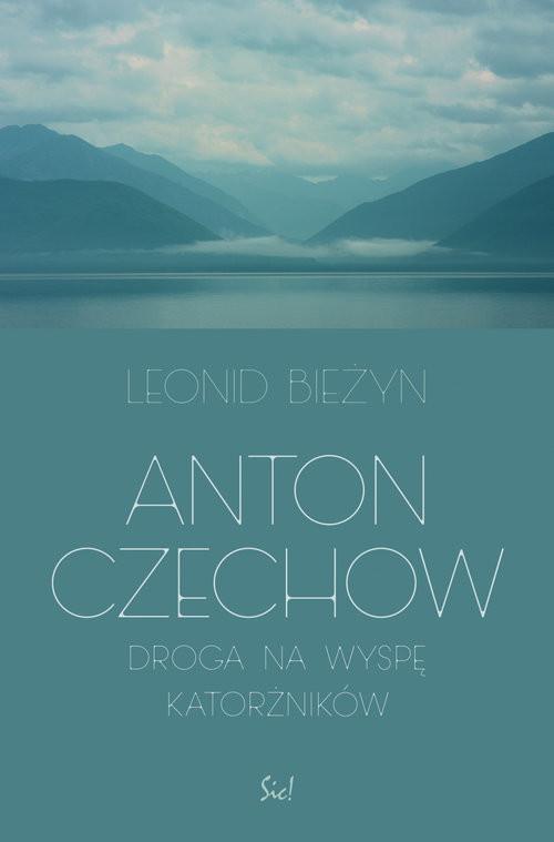 okładka Anton Czechow Droga na wyspę katorżników, Książka | Bieżyn Leonid