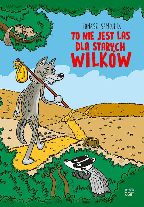 okładka To nie jest las dla starych wilków, Książka | Samojlik Tomasz
