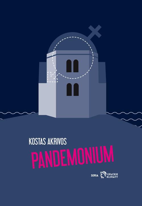 okładka Pandemonium, Książka | Akrivos Kostas