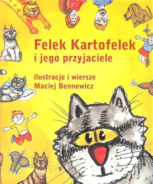 okładka Felek Kartofelek i jego przyjaciele, Książka | Maciej Bennewicz