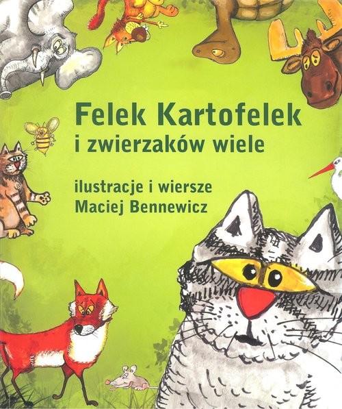okładka Felek Kartofelek i zwierzaków wiele, Książka | Maciej Bennewicz