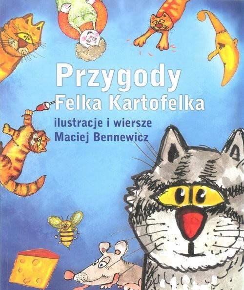 okładka Przygody Felka Kartofelka, Książka | Maciej Bennewicz