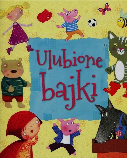 okładka Ulubione bajki, Książka | Praca Zbiorowa