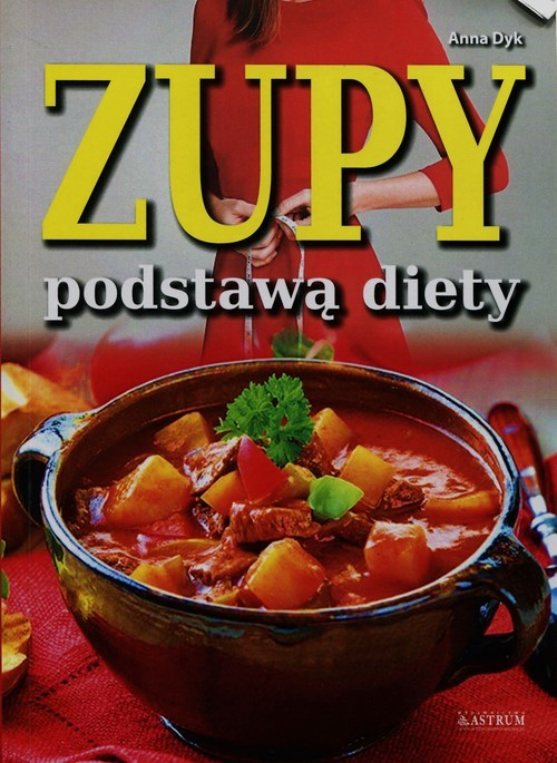 okładka Zupy podstawą dietyksiążka |  | Dyk Anna