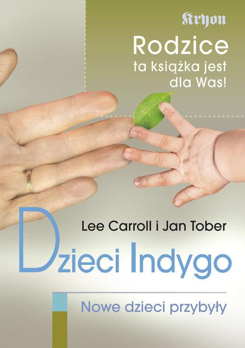 okładka Dzieci Indygo Nowe dzieci przybyły, Książka | Lee Carroll, Jan Tober
