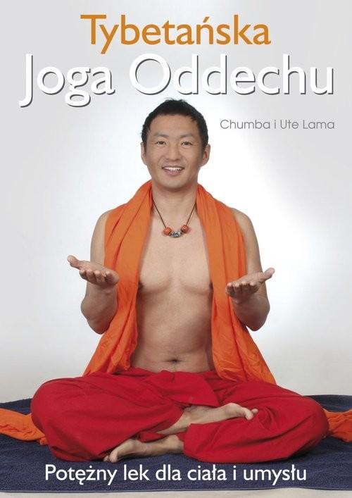 okładka Tybetańska Joga Oddechu Potężny lek dla ciała i umysłu, Książka | Chumba Lama, Ute Lama