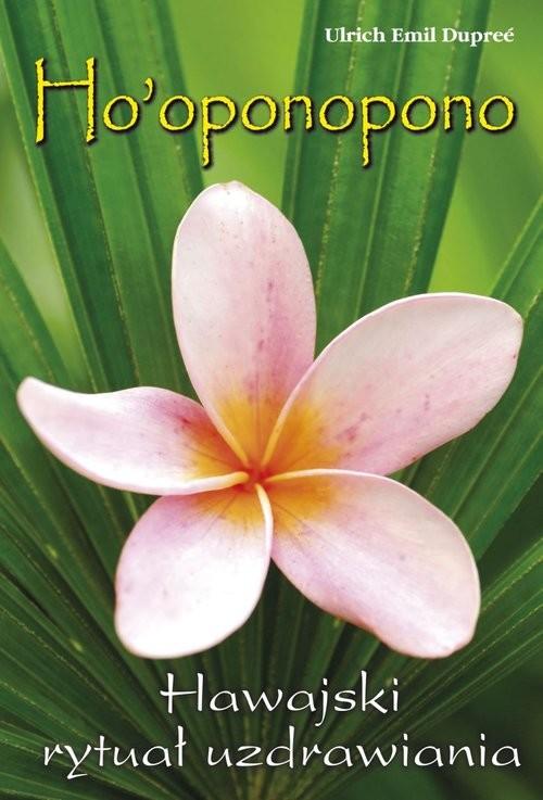 okładka Ho'oponopono Hawajski rytuał wybaczania, Książka | Urlich Emil Dupreé