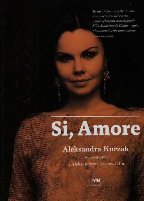 okładka Si amore Aleksandra Kurzak, Książka | Laskowski Aleksander