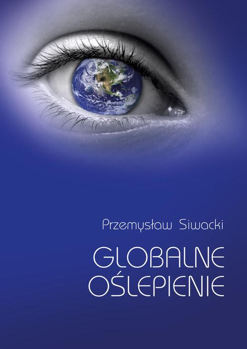 okładka Globalne oślepienie, Książka | Siwacki Przemysław