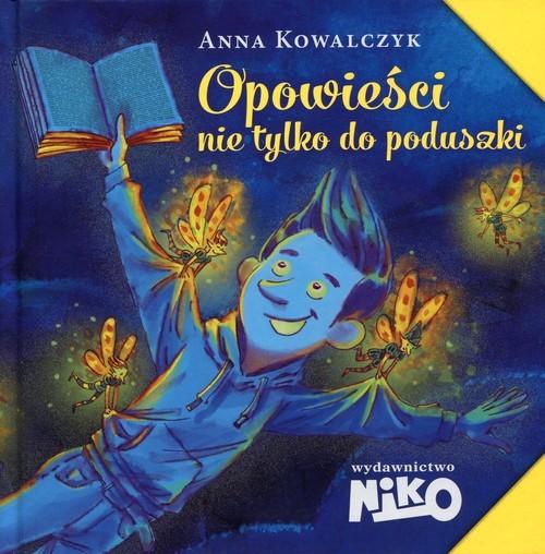 okładka Opowieści nie tylko do poduszki, Książka   Kowalczyk Anna