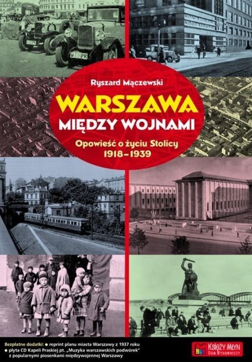 okładka Warszawa między wojnami Opowieść o życiu Stolicy 1918-1939, Książka | Mączewski Ryszard
