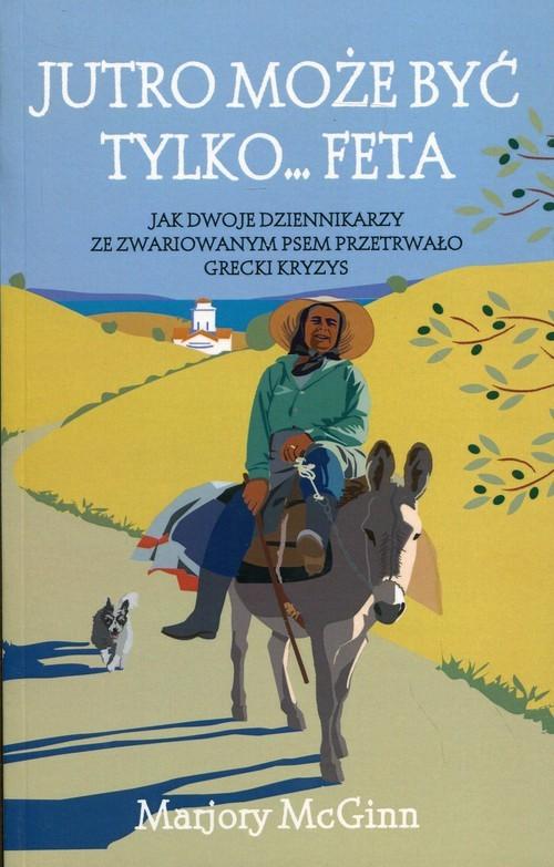 okładka Jutro może być tylko... Feta, Książka | McGinn Marjory