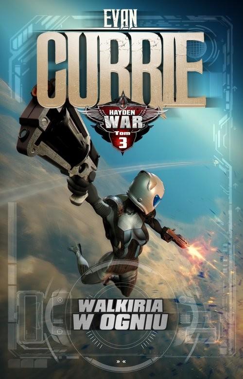 okładka Hayden War Tom 3 Walkiria w ogniu, Książka | Currie Evan