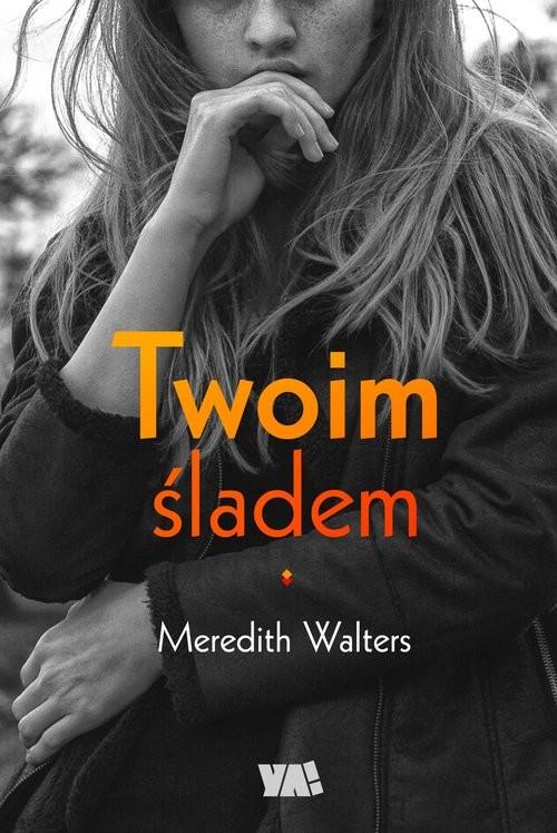 okładka Twoim śladem, Książka   Walters Meredith