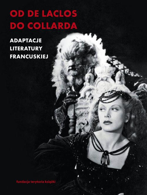 okładka Od de Laclosa do Collarda Adaptacje literatury francuskiej, Książka   Patrycja Włodek