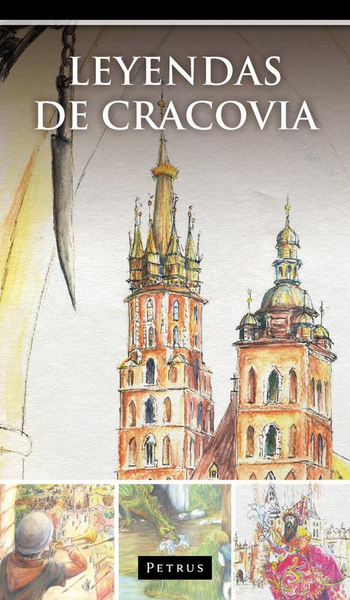 okładka Leyendas de Cracovia. Legendy o Krakowie w języku hiszpańskim, Książka | Iwański Zbigniew