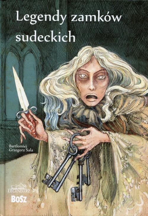 okładka Legendy zamków sudeckich, Książka | Bartłomiej Grzegorz Sala