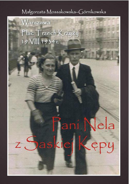 okładka Pani Nela z Saskiej Kępy, Książka   Małgorzata  Mossakowska-Górnikowska